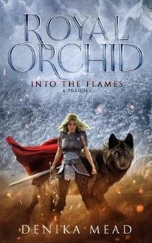 Into the Flames (Royal Orchid prequel)