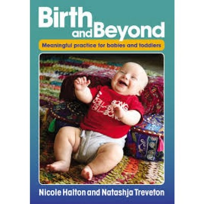 BIRTH AND BEYOND:MEANINGFUL PRACTICE FOR BABIES AND TODDLERS