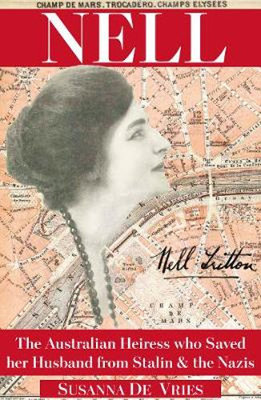 Nell: The Australian Heiress Who Saved Her Husband From Stalin & the Nazis