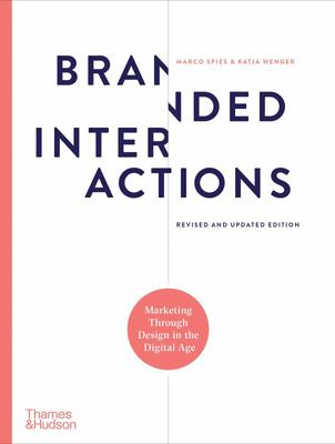 Branded Interactions - Marketing Through Design in the Digital Age