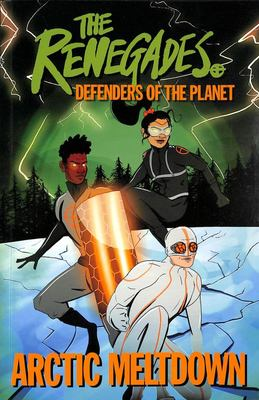The Renegades Arctic Meltdown: Defenders of the Planet