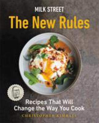 Milk Street - The New Rules - Recipes That Will Change the Way You Cook