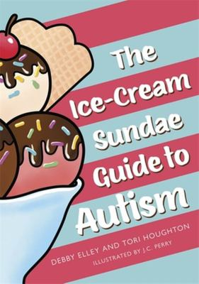 The Ice-Cream Sundae Guide to Autism - An Interactive Kid's Book for Understanding Autism