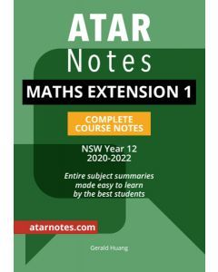 ATAR Notes: Year 12 Mathematics Extension 1 Complete Course Notes  (2020-2022)