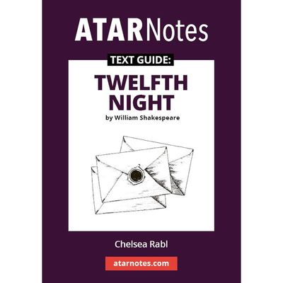 ATAR Notes Text Guide: Twelfth Night