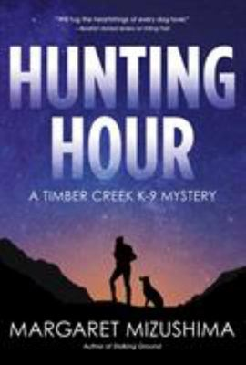 Hunting Hour - A Timber Creek K-9 Mystery