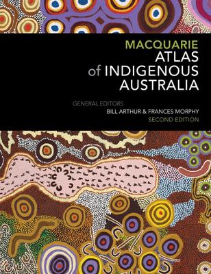 Macquarie Atlas of Indigenous Australia 2nd Ed