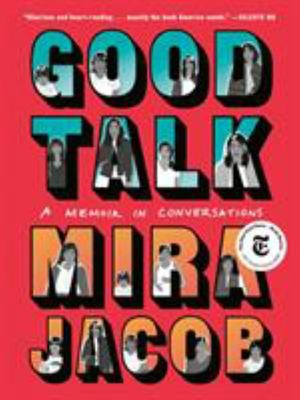 Good Talk - A Memoir in Conversations