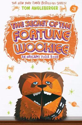 Secret of the Fortune Wookiee - An Origami Yoda Book