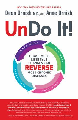 Undo It! - How Simple Lifestyle Changes Can Reverse the Onset of Most Chronic Diseases