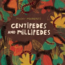 Mucky Minibeasts: Centipedes and Millipedes