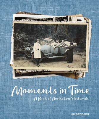 Moments in Time : A Book of Australian Postcards