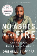 No Ashes in the Fire - Coming of Age Black and Free in America