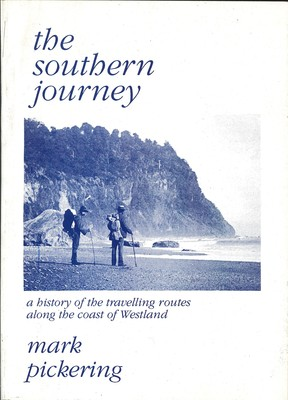 The Southern Journey - A History of the Travelling Routes along the Coast of Westland