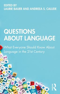 Questions about Language - What Everyone Should Know about Language in the 21st Century