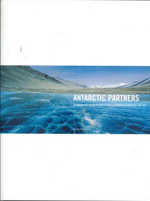 Antarctic Partners 50 Years of New Zealand and United States Cooperation in Antarctica, 1957-2007