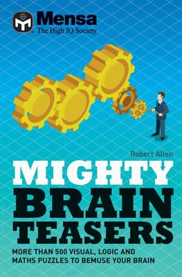 Mensa Mighty Brain Teasers - Increase Your Self-Knowledge with Hundreds of Quizzes