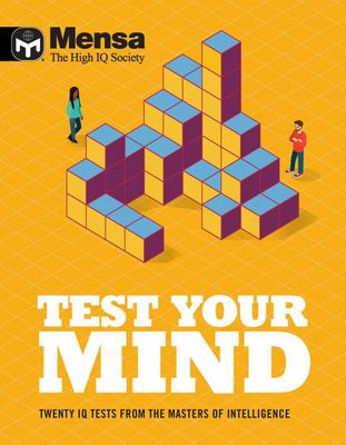 Mensa Test Your Mind - Ten IQ Tests from the Masters of Intelligence