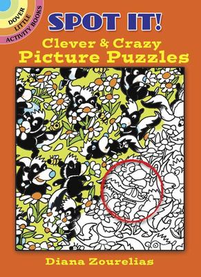 Spot It! Clever and Crazy Picture Puzzles