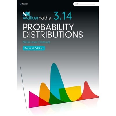 Walker Maths Senior 3. 14 Probability Distributions Workbook