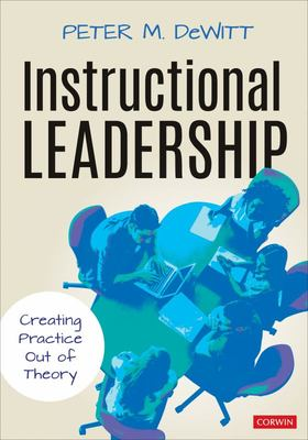 Instructional Leadership - Creating Practice Out of Theory