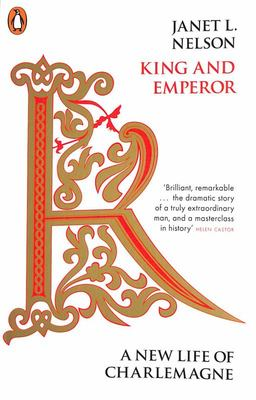 King and Emperor - A New Life of Charlemagne