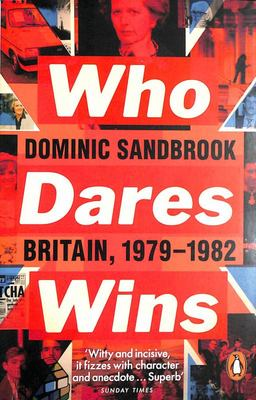 Who Dares Wins - Britain, 1979-1982