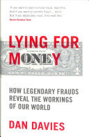 Lying for Money - How Fraud Makes the World Go Round