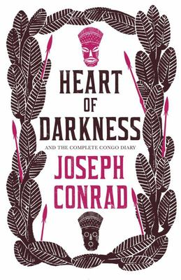 Heart of Darkness and the Complete Congo Diary (Alma Classics)