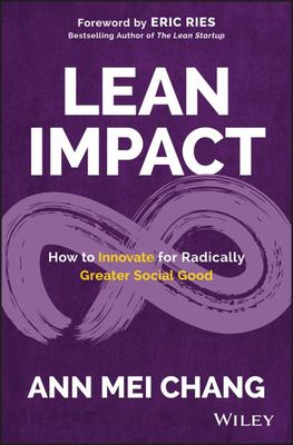Lean Impact - How to Innovate for Radically Greater Social Good