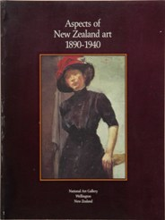 Aspects Of New Zealand Art 1890-1940 From The Collection Of The National Art Gallery Wellington New Zealand