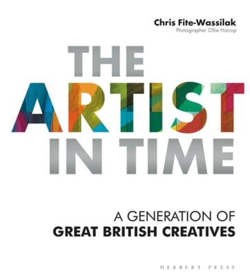 The Artist in Time - A Generation of Great British Creatives
