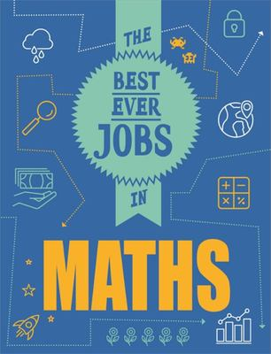 STEAM Jobs: The Best Ever Jobs in Maths Illustrated Edition