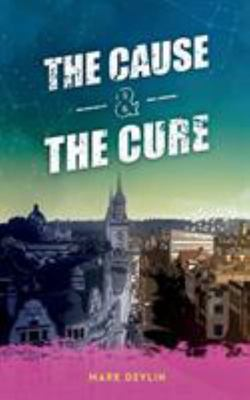 The Cause & the Cure