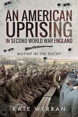 An American Uprising in Second World War England - Mutiny in the Duchy