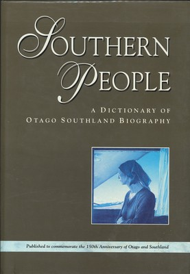 Southern People - A Dictionary of Otago Southland Biography