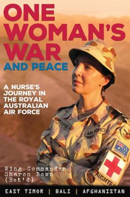 One Woman's War and Peace: A Nurse's Journey Through the Royal Australian Air Force
