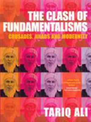 The Clash of Fundamentalisms - Crusades, Jihads and Modernity