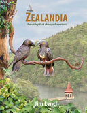 Zealandia: The valley that changed a nation