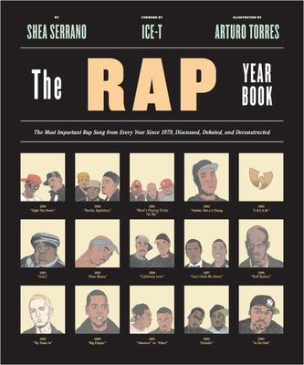 Rap Year Book - The Most Important Rap Song from Every Year Since 1979, Discussed, Debated, and Deconstructed