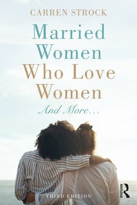 Married Women Who Love Women - And More... (3rd edition)