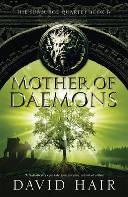 Mother of Daemons (#4 Sunsurge Quartet)