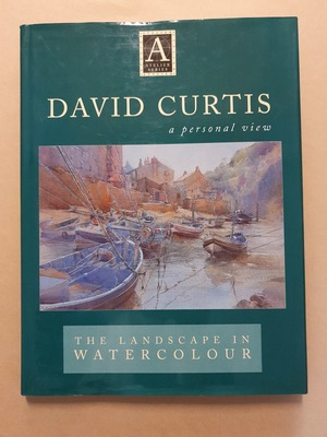 David Curtis a Personal View - The Landscape in Watercolour