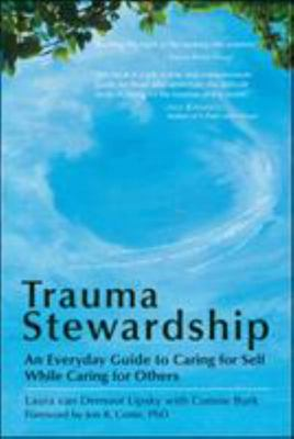 Trauma Stewardship - An Everyday Guide to Caring for Self While Caring for Others