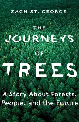 The Journeys of Trees - A Story about Forests, People, and the Future
