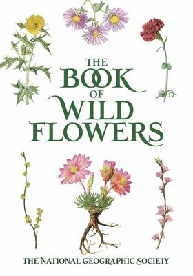 The Book of Wild Flowers - Color Plates of 250 Wild Flowers and Grasses