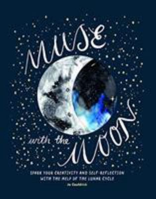 Muse with the Moon - Bring Mindfulness and Magic to Your World