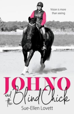 Johno and the Blind Chick - Vision is more than seeing