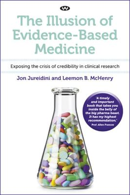 The Illusion of Evidence-Based Medicine - Exposing the Crisis of Credibility in Clinical Research