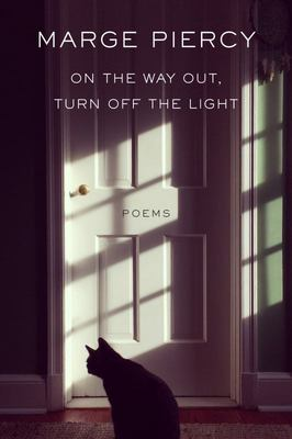 On the Way Out, Turn off the Light - Poems